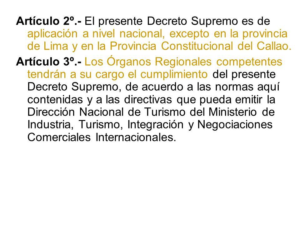 Artículo 2º.- El presente Decreto Supremo es de aplicación a nivel nacional, excepto en la provincia de Lima y en la Provincia Constitucional del Callao.