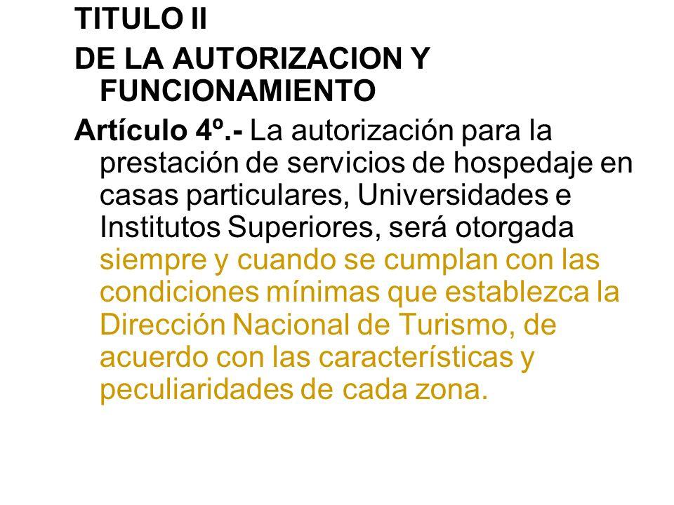 TITULO II DE LA AUTORIZACION Y FUNCIONAMIENTO Artículo 4º