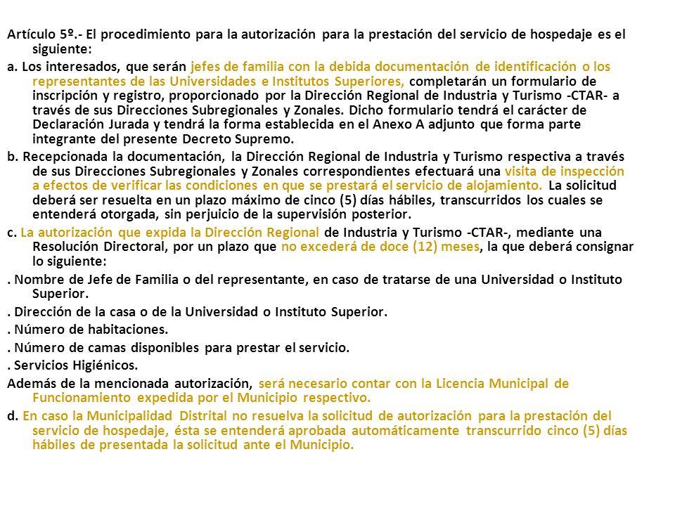 Artículo 5º.- El procedimiento para la autorización para la prestación del servicio de hospedaje es el siguiente: a.