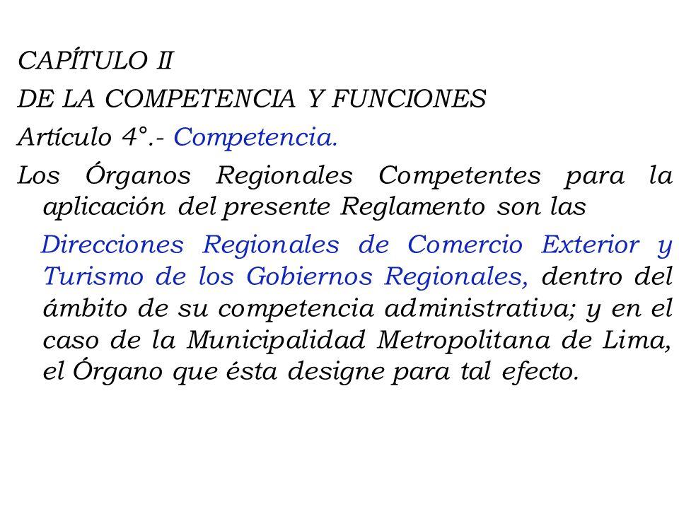 CAPÍTULO II DE LA COMPETENCIA Y FUNCIONES Artículo 4°. - Competencia