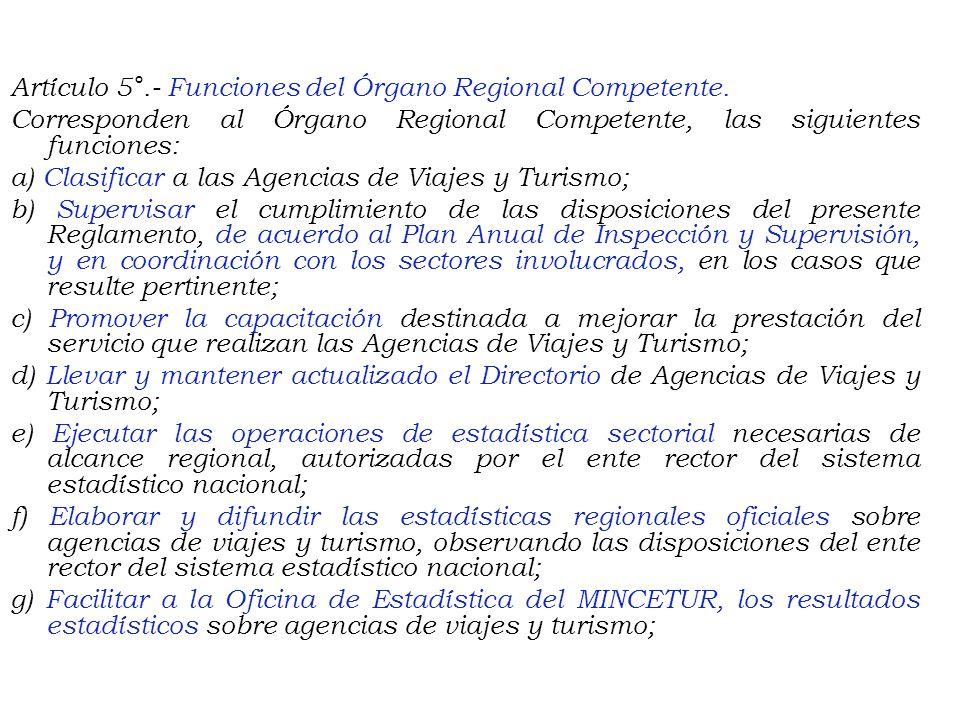 Artículo 5°. - Funciones del Órgano Regional Competente