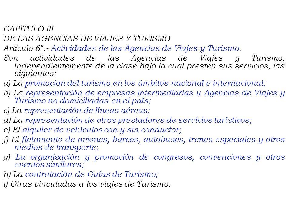 CAPÍTULO III DE LAS AGENCIAS DE VIAJES Y TURISMO Artículo 6°
