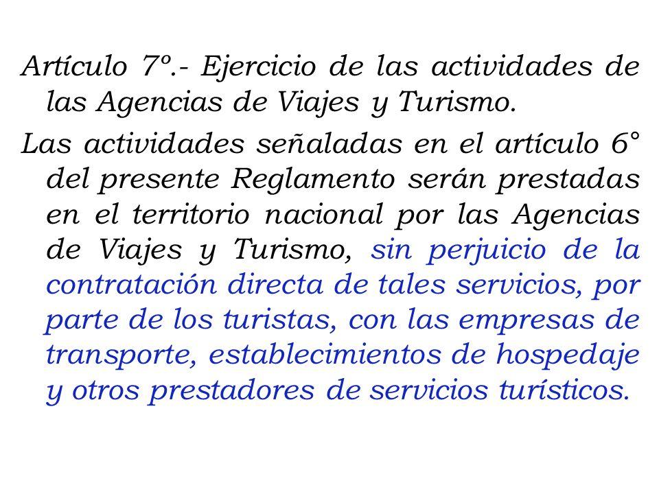 Artículo 7º.- Ejercicio de las actividades de las Agencias de Viajes y Turismo.