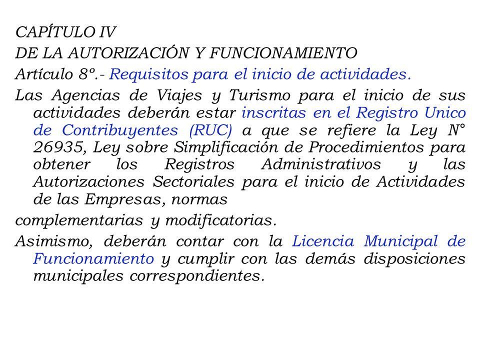 CAPÍTULO IV DE LA AUTORIZACIÓN Y FUNCIONAMIENTO Artículo 8º