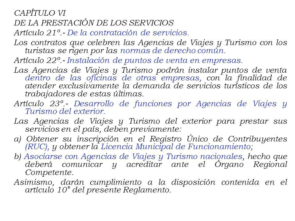 CAPÍTULO VI DE LA PRESTACIÓN DE LOS SERVICIOS Artículo 21º