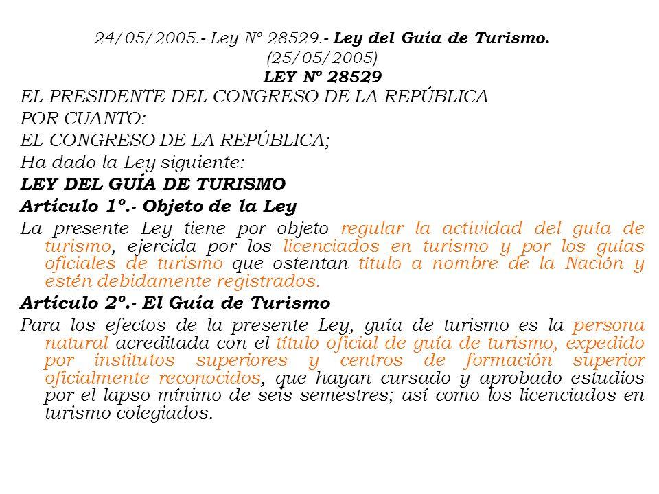 24/05/2005. - Ley Nº 28529. - Ley del Guía de Turismo