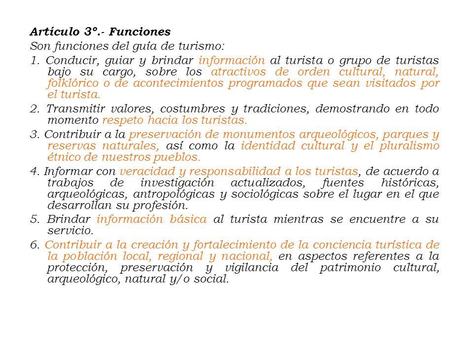 Artículo 3º. - Funciones Son funciones del guía de turismo: 1