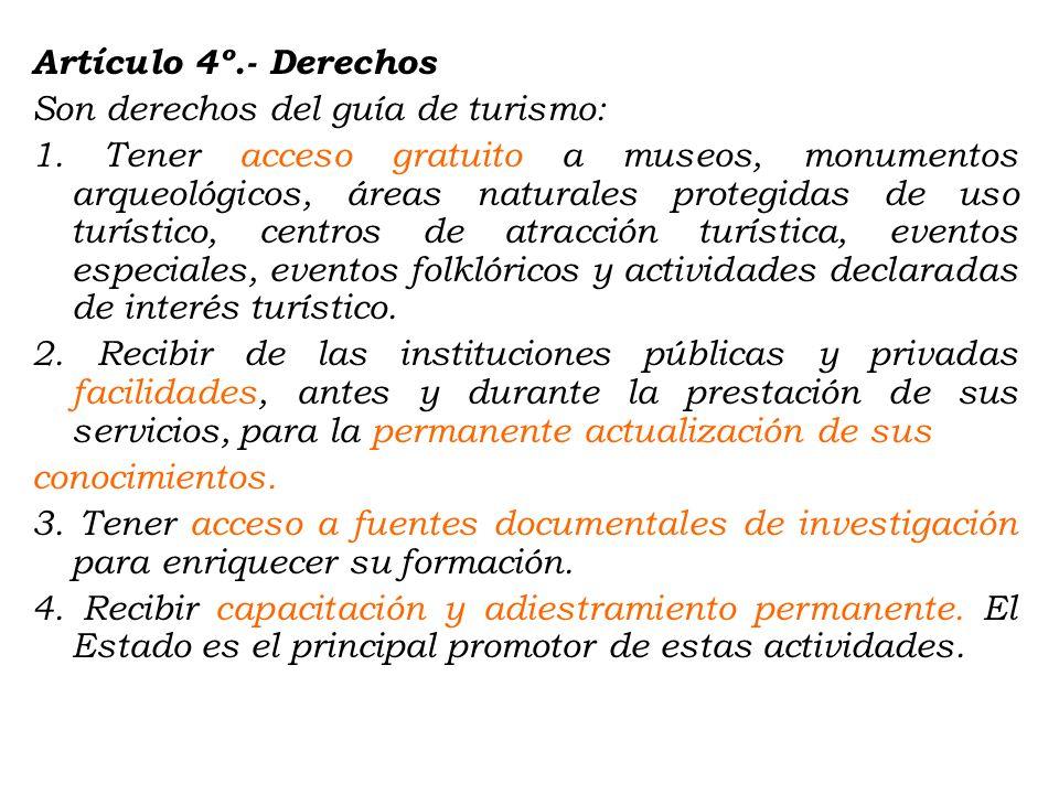 Artículo 4º. - Derechos Son derechos del guía de turismo: 1