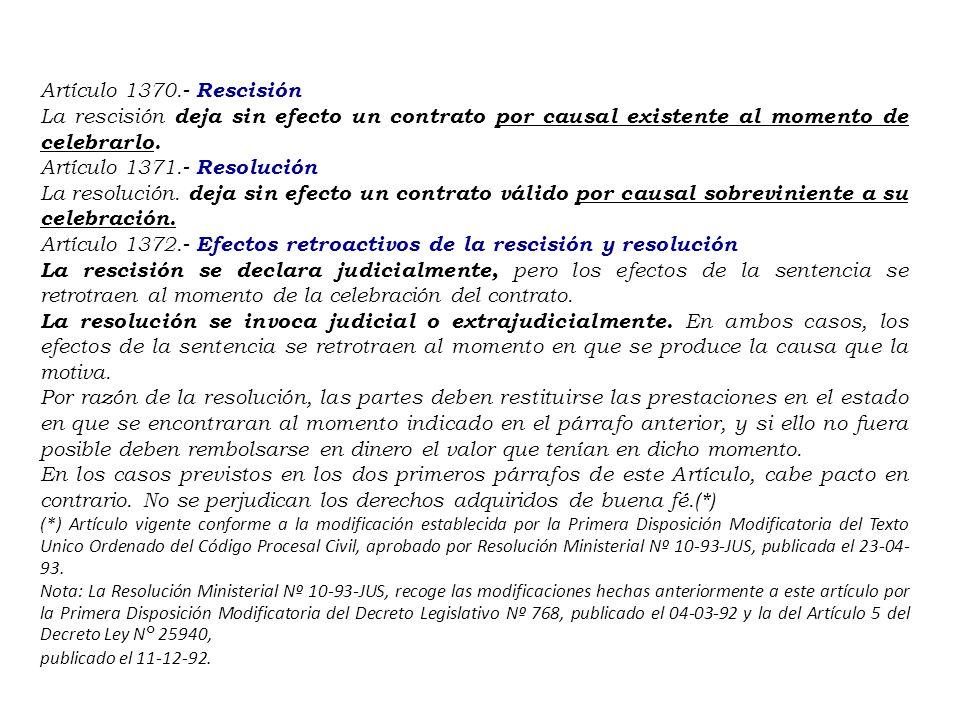 Artículo 1372.- Efectos retroactivos de la rescisión y resolución