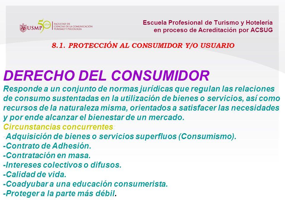 8.1. PROTECCIÓN AL CONSUMIDOR Y/O USUARIO