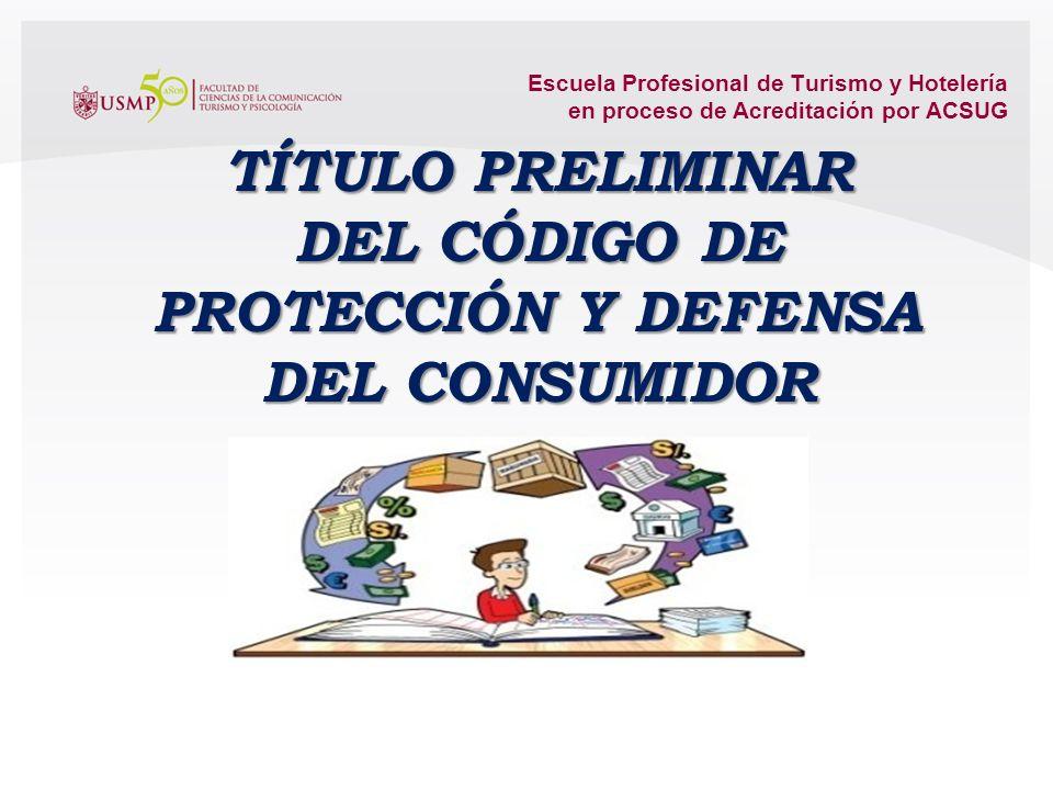 TÍTULO PRELIMINAR DEL CÓDIGO DE PROTECCIÓN Y DEFENSA DEL CONSUMIDOR