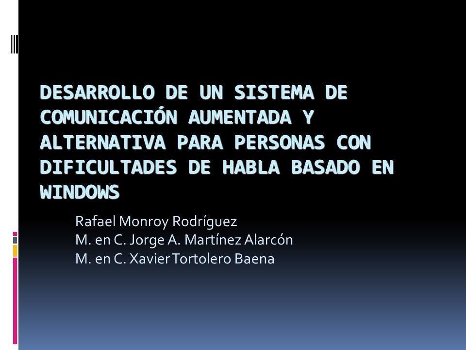 DESARROLLO DE UN SISTEMA DE COMUNICACIÓN AUMENTADA Y ALTERNATIVA PARA PERSONAS CON DIFICULTADES DE HABLA BASADO EN WINDOWS