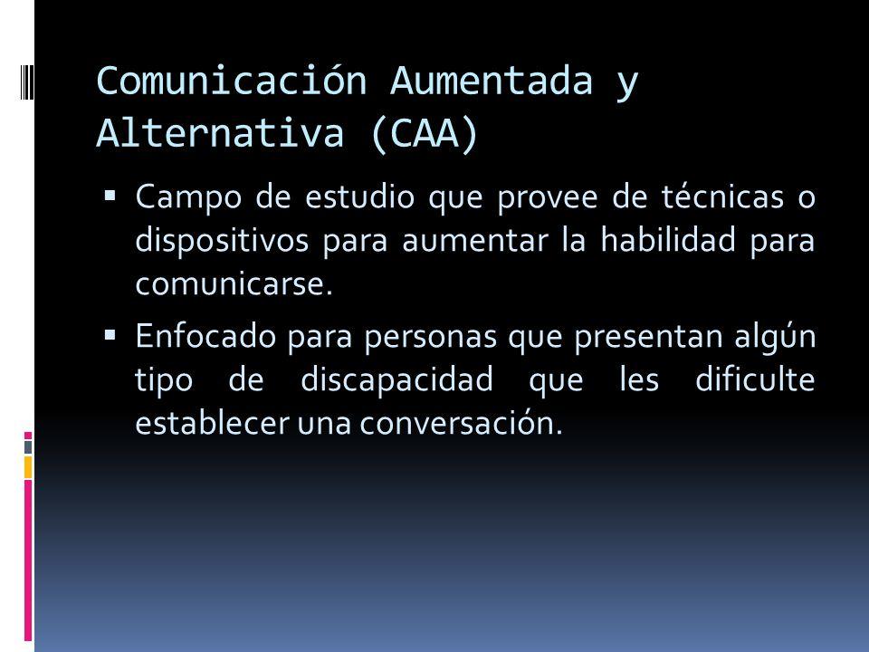 Comunicación Aumentada y Alternativa (CAA)