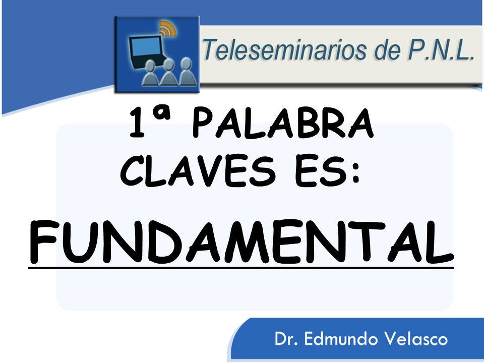 1ª PALABRA CLAVES ES: FUNDAMENTAL ESTE ES EL PRINCIPIO FINDAMENTAL