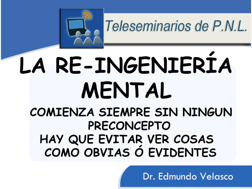 LA RE-INGENIERÍA MENTAL