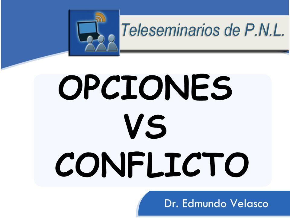 OPCIONES VS CONFLICTO HAY QUE ARMARSE DE VALOR Y HACERLO