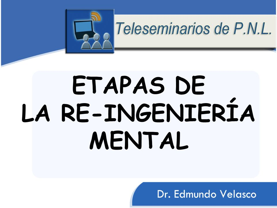 ETAPAS DE LA RE-INGENIERÍA MENTAL