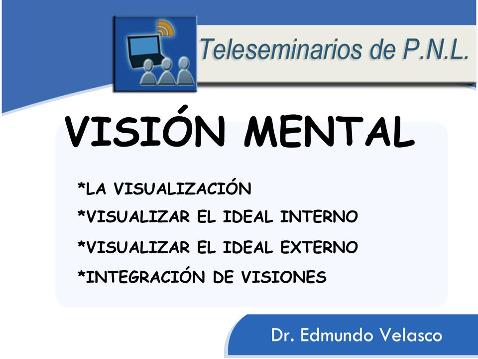 VISIÓN MENTAL *LA VISUALIZACIÓN *VISUALIZAR EL IDEAL INTERNO
