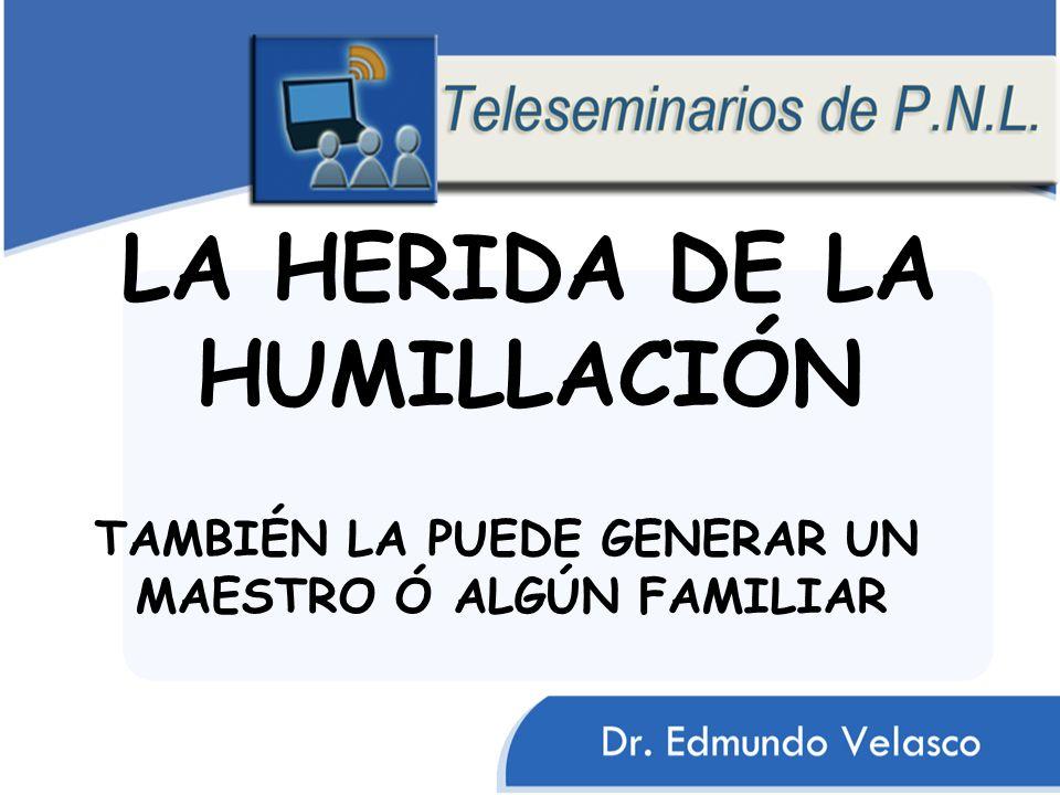 LA HERIDA DE LA HUMILLACIÓN