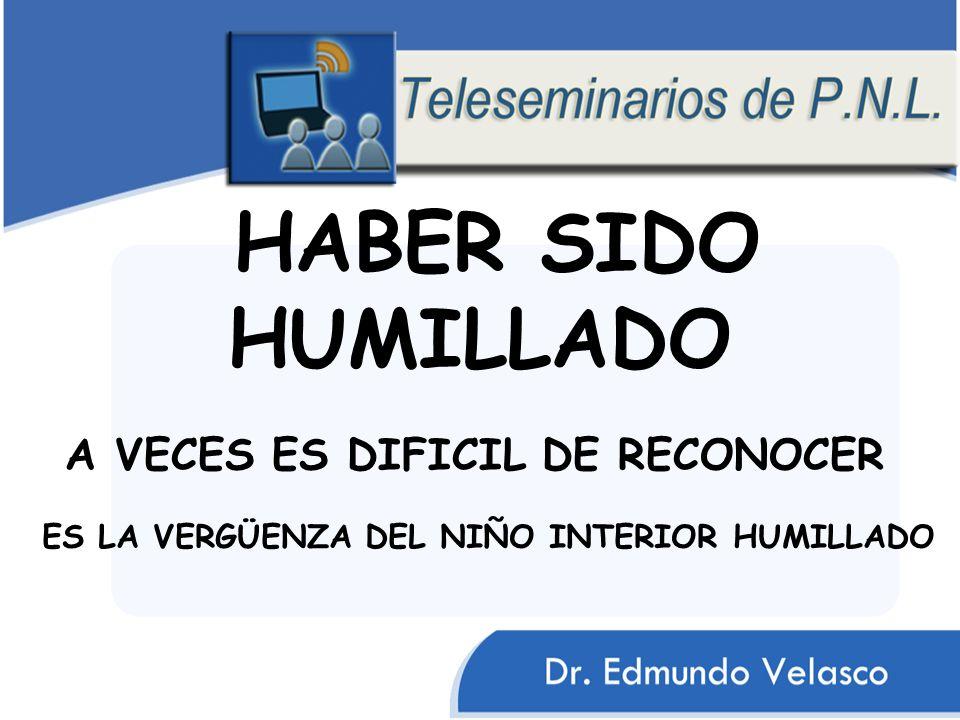 HABER SIDO HUMILLADO A VECES ES DIFICIL DE RECONOCER