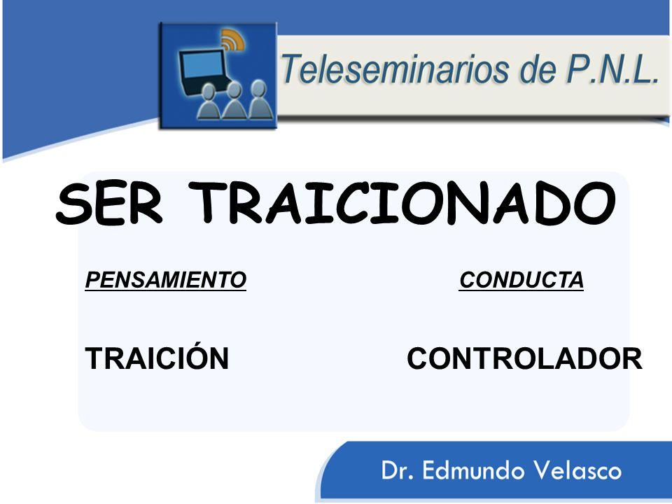 SER TRAICIONADO PENSAMIENTO CONDUCTA TRAICIÓN CONTROLADOR