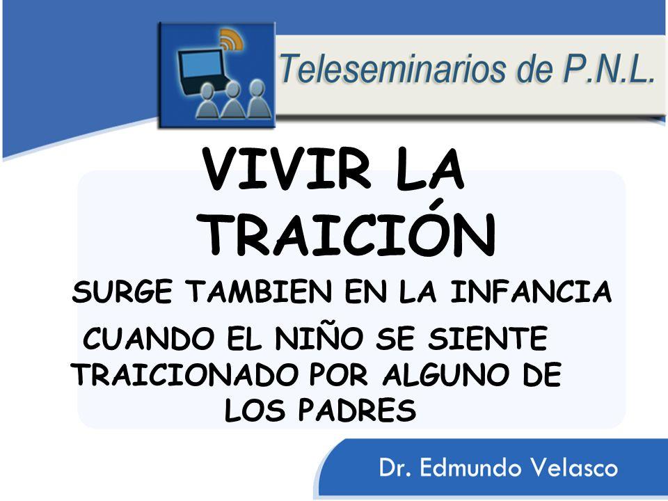 VIVIR LA TRAICIÓN SURGE TAMBIEN EN LA INFANCIA