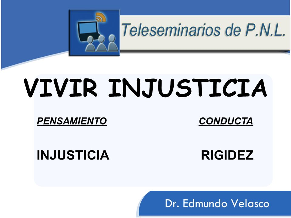 VIVIR INJUSTICIA PENSAMIENTO CONDUCTA INJUSTICIA RIGIDEZ