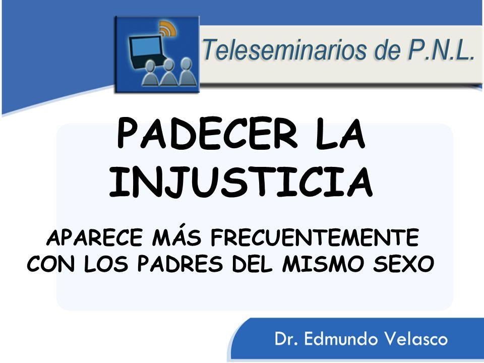 PADECER LA INJUSTICIA APARECE MÁS FRECUENTEMENTE