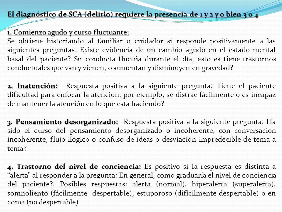 El diagnóstico de SCA (delirio) requiere la presencia de 1 y 2 y o bien 3 o 4
