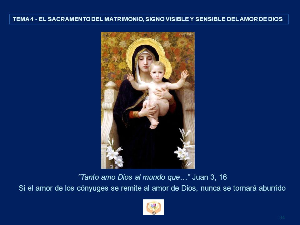 TEMA 4 - EL SACRAMENTO DEL MATRIMONIO, SIGNO VISIBLE Y SENSIBLE DEL AMOR DE DIOS