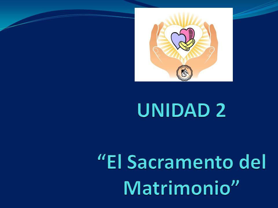 UNIDAD 2 El Sacramento del Matrimonio