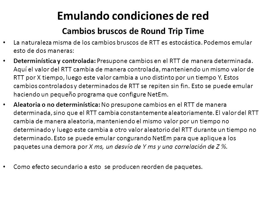 Emulando condiciones de red Cambios bruscos de Round Trip Time