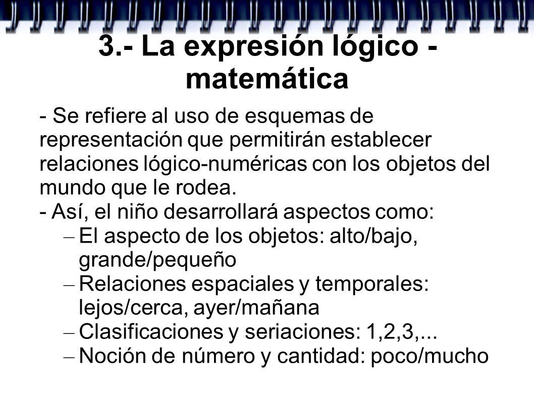 3.- La expresión lógico - matemática