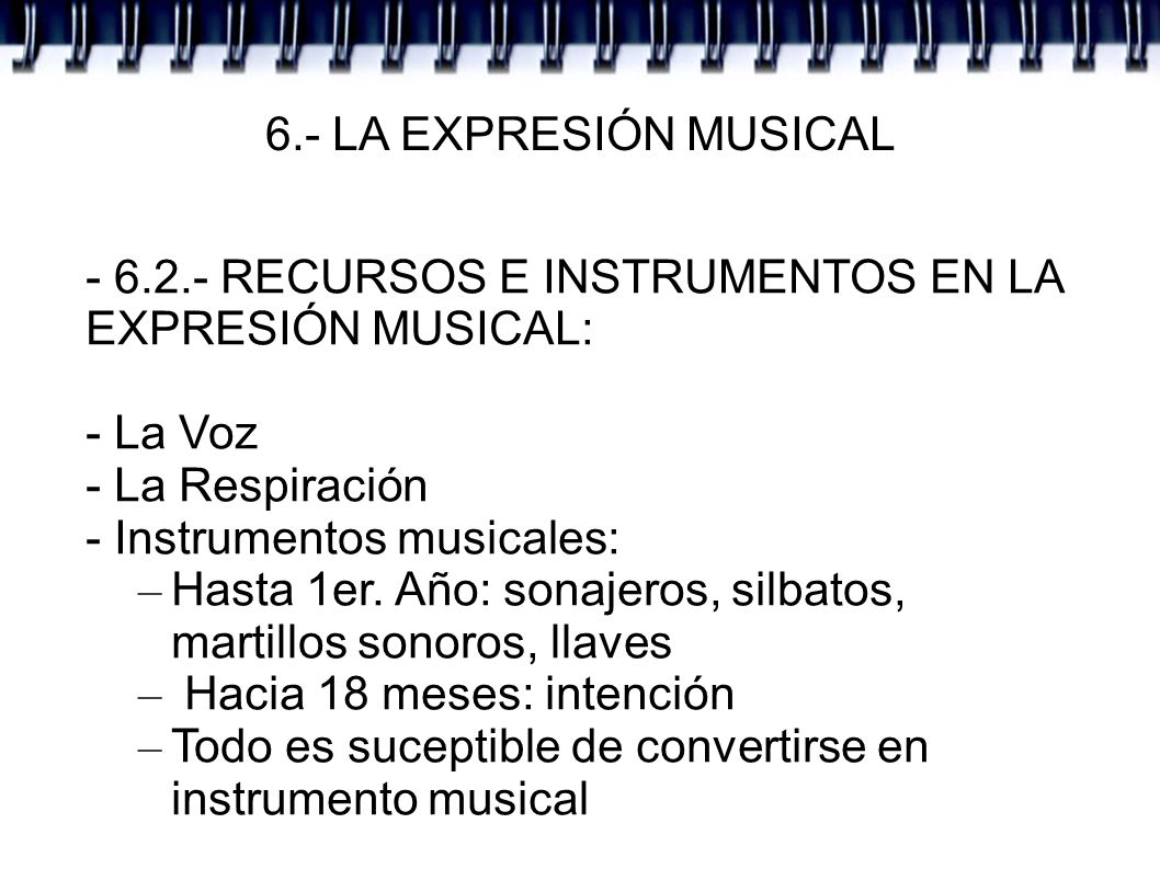6.- LA EXPRESIÓN MUSICAL - 6.2.- RECURSOS E INSTRUMENTOS EN LA EXPRESIÓN MUSICAL: - La Voz. - La Respiración.