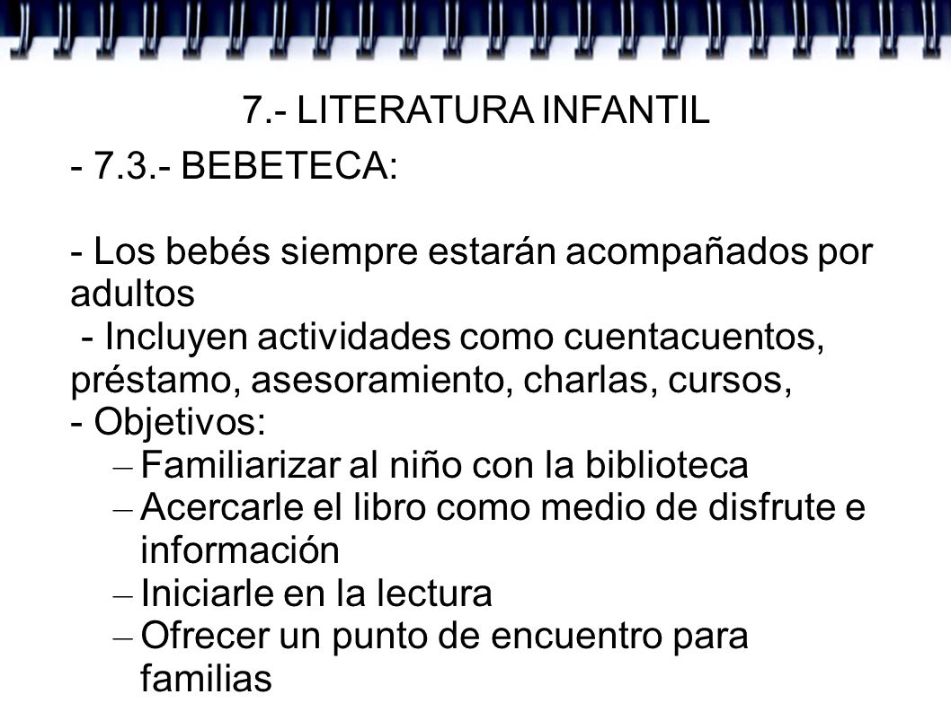 7.- LITERATURA INFANTIL - 7.3.- BEBETECA: - Los bebés siempre estarán acompañados por adultos.