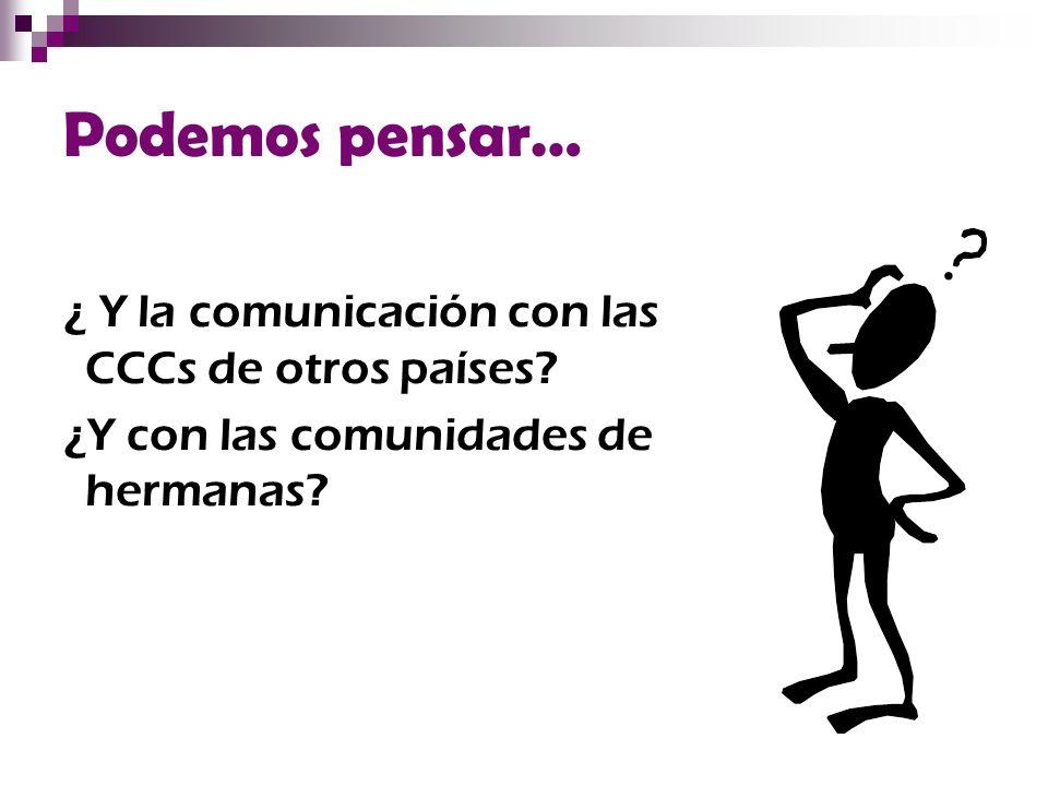 Podemos pensar… ¿ Y la comunicación con las CCCs de otros países
