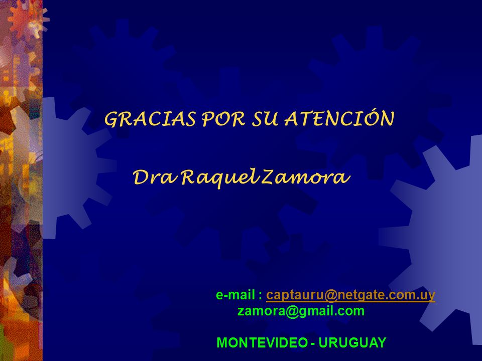 Dra Raquel Zamora zamora@gmail.com MONTEVIDEO - URUGUAY