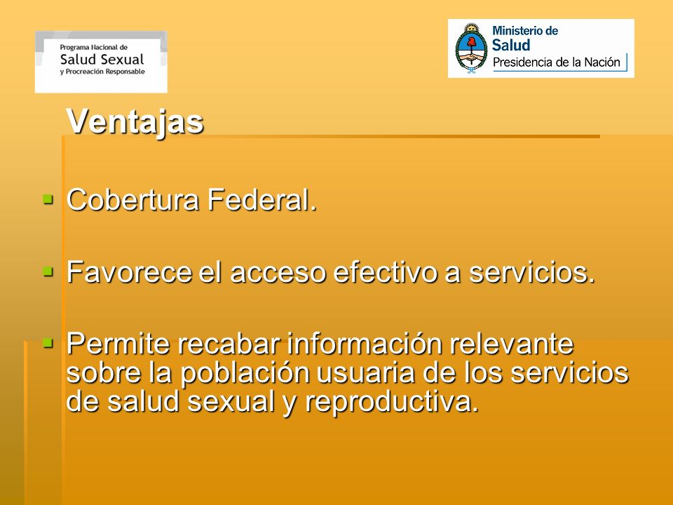 Ventajas Cobertura Federal. Favorece el acceso efectivo a servicios.