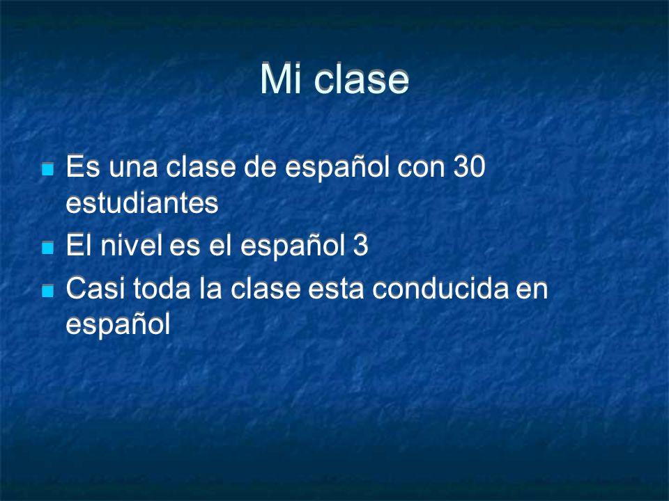 Mi clase Es una clase de español con 30 estudiantes