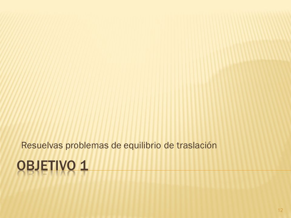 Resuelvas problemas de equilibrio de traslación