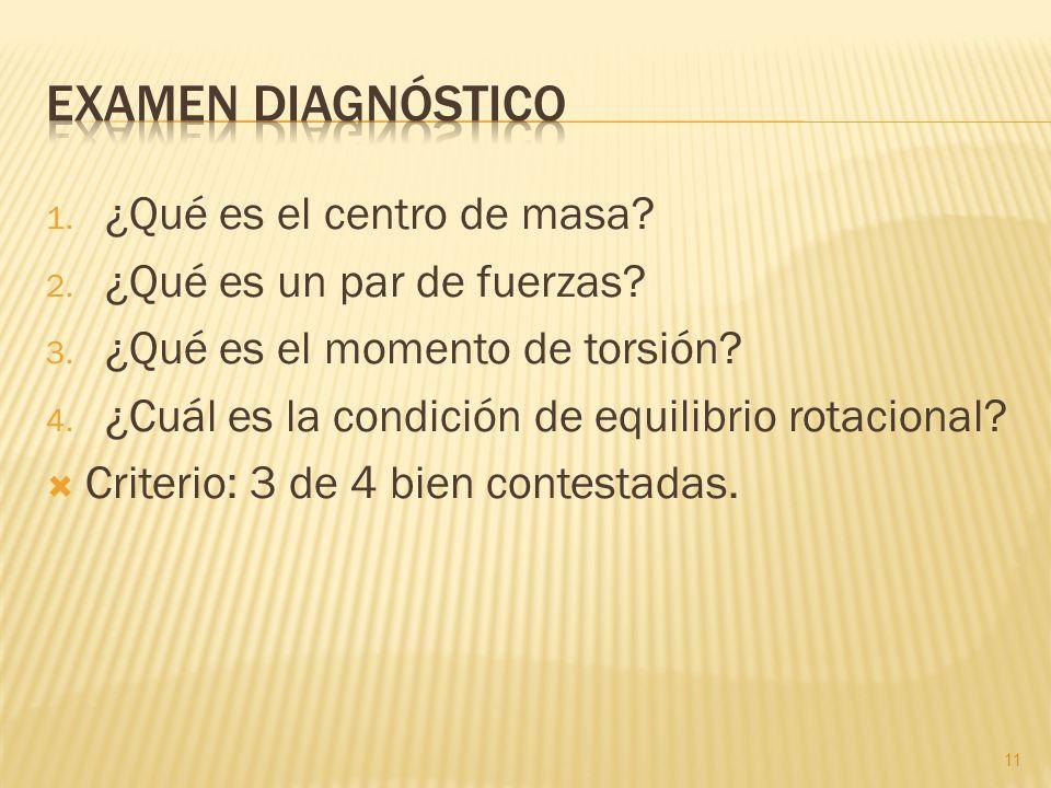 Examen diagnóstico ¿Qué es el centro de masa