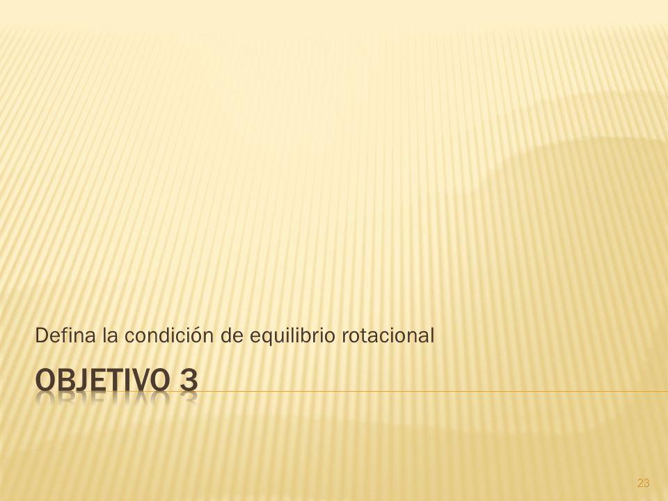 Defina la condición de equilibrio rotacional