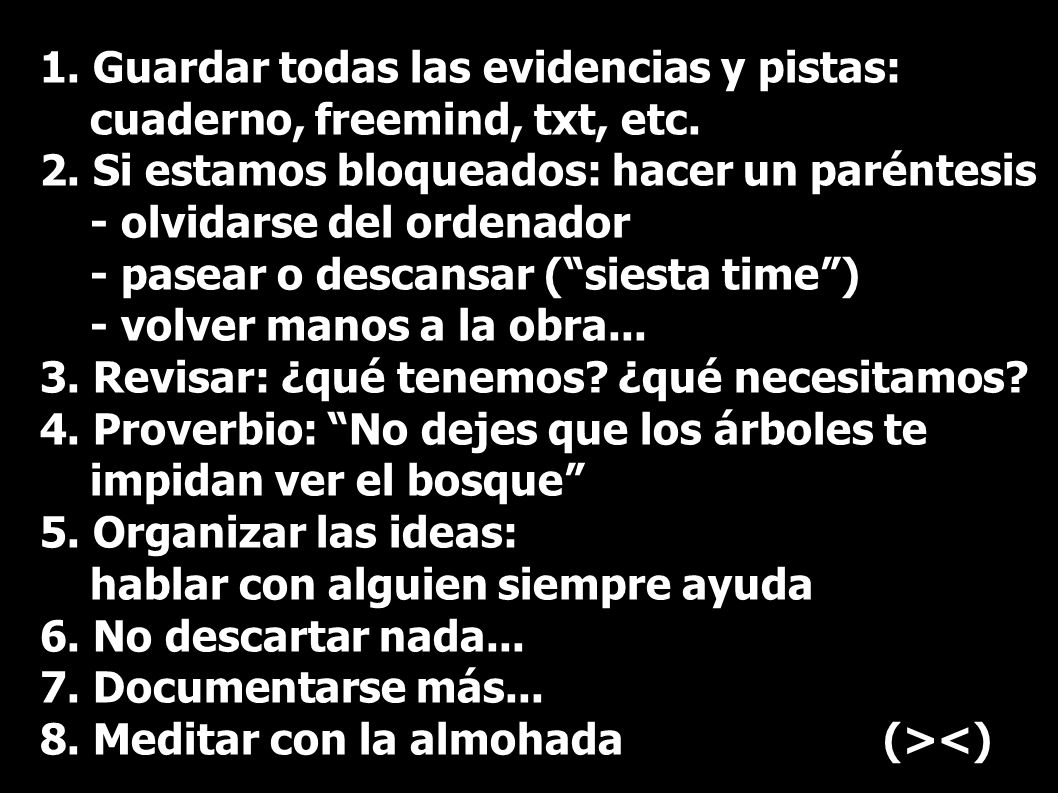 1. Guardar todas las evidencias y pistas: