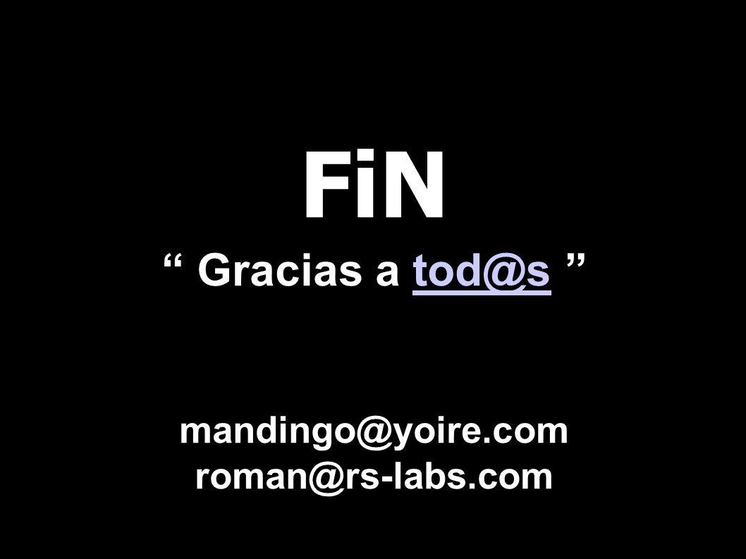 FiN Gracias a tod@s mandingo@yoire.com roman@rs-labs.com
