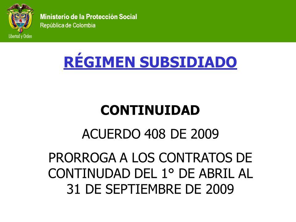 RÉGIMEN SUBSIDIADO CONTINUIDAD ACUERDO 408 DE 2009