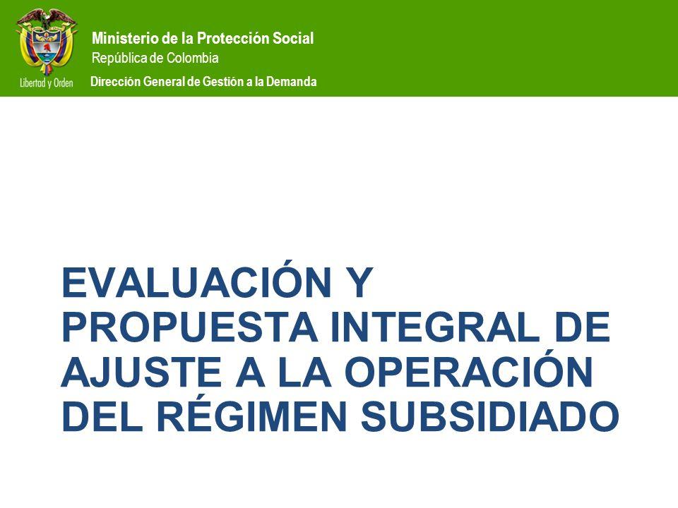 Evaluación y propuesta Integral de ajuste a la operación del Régimen Subsidiado