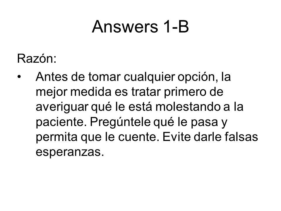 Answers 1-B Razón: