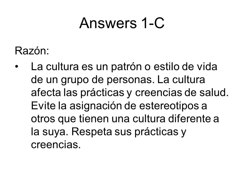 Answers 1-C Razón: