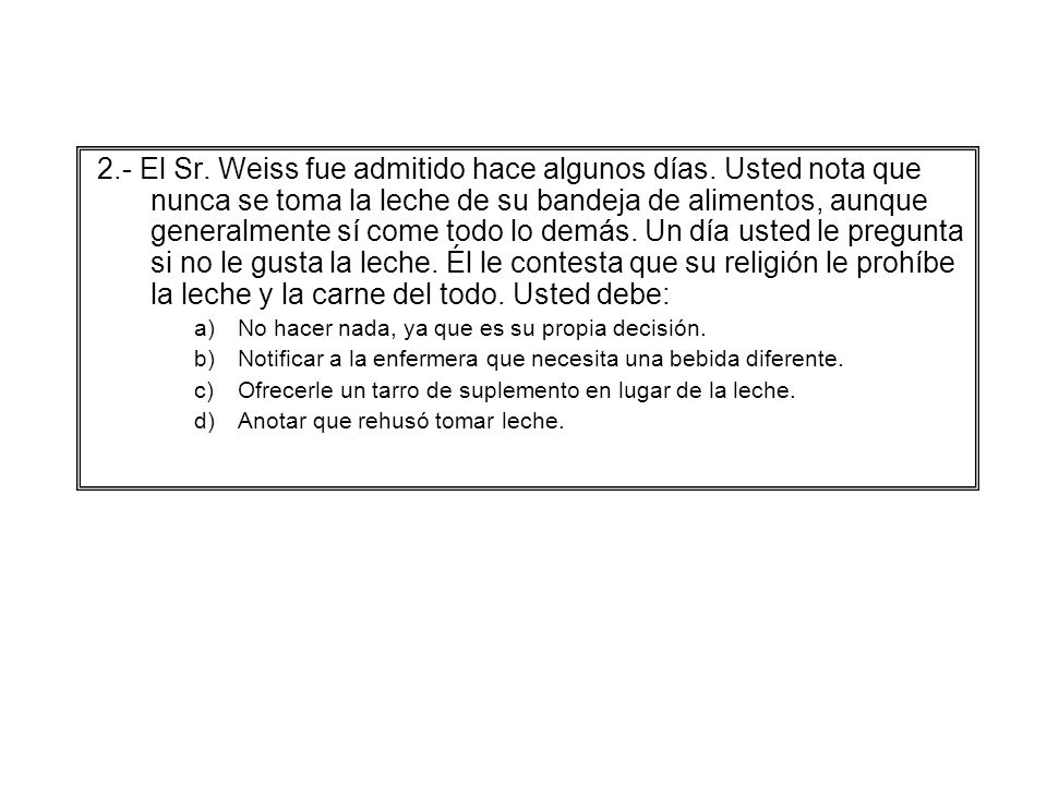 2. - El Sr. Weiss fue admitido hace algunos días