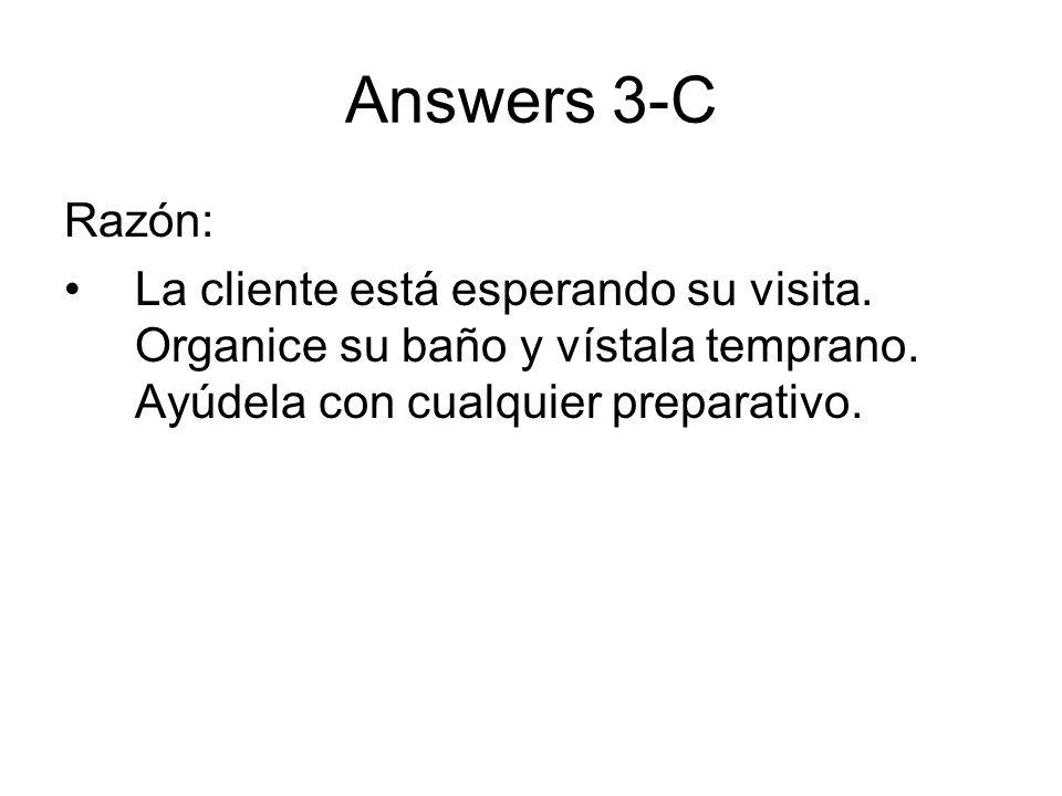 Answers 3-CRazón: La cliente está esperando su visita.